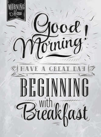 morning: Poster lettering Good morning  have a great day beginning with breakfast in retro style stylized drawing with inscription coal