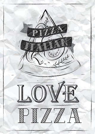 Poster with pizza and a slice of pizza with the inscription Italian pizza, love pizza stylized drawing of a pen on a crumpled paper   Vector