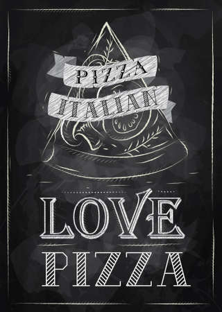 Poster with pizza and a slice of pizza with the inscription Italian pizza, love pizza stylized drawing with chalk on the blackboard