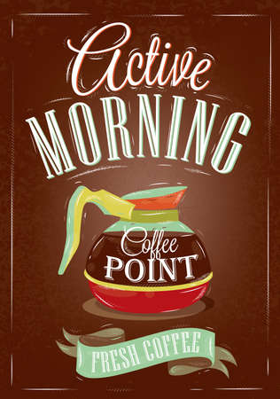 espresso cup: Retro poster in vintage style with drawing coffee pot with coffee and lettering active morning, on a brown background