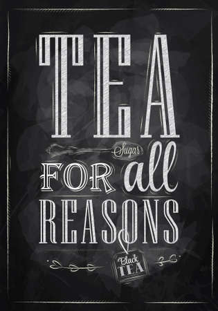 Poster Tea For all Reasons in retro style stylized drawing with chalk on the blackboard