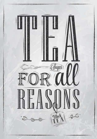 reasons: Poster Tea For all Reasons in retro style stylized drawing in charcoal on board