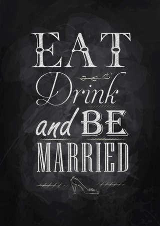 Poster bruiloft belettering Eet drinken en worden gehuwd gestileerde tekening met krijt op bord