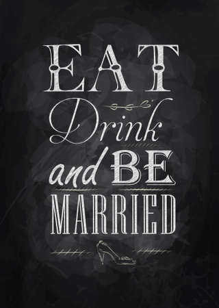Poster wedding lettering Eat drink and be married stylized drawing with chalk on blackboard   Vector