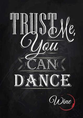 you can: Cartel de las letras Confía en mí se puede bailar estilizado dibujo con tiza de color rojo, blanco en la pizarra Vectores