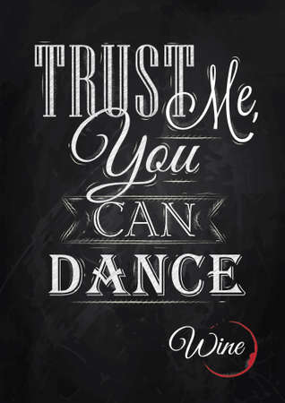 Poster lettering Trust me you can dance stylized drawing with chalk of red, white on blackboard  Illustration