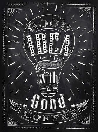 goed idee: Poster goed idee begint met een goede koffie in retro stijl gestileerde tekening met krijt op bord.