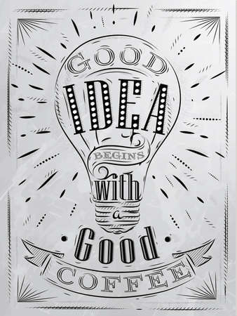 good idea: Poster good idea begins with a good coffee in retro style stylized drawing with coal on blackboard.