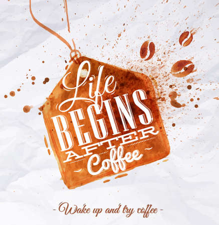 Poster coffee spot label with lettering Life begins after coffee Wake up and try coffee Ilustração
