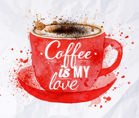 hot food: Watercolor red cup of cappuccino with foam with splashes and drops, with lettering coffee is my love