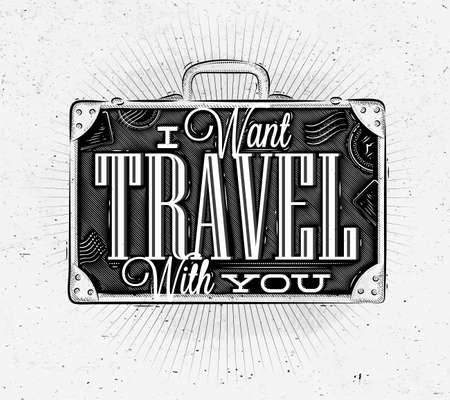 Tourist poster with lettering I want travel with you on a suitcase in vintage style on old paper