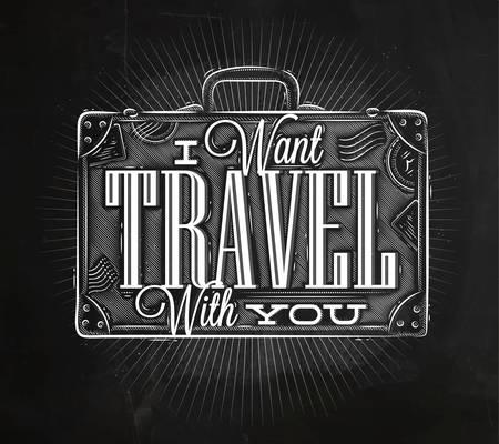 pizarron: Cartel turístico con letras Quiero viajar con usted en una maleta en tiza estilo vintage en una pizarra Vectores