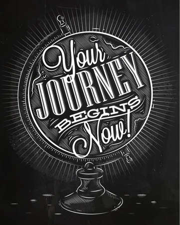 journeys: Tourist poster with lettering Your journey begins now on the globe in vintage style chalk on a blackboard