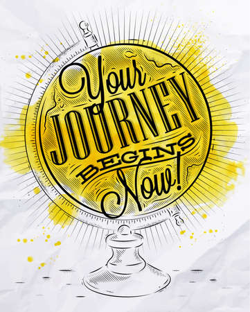 Tourist poster with lettering Your journey begins now on the globe in vintage style with yellow brush strokes on crumpled paper