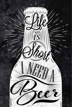 Poster wine glass restaurant in retro vintage style lettering life is short I need a beer stylized drawing with chalk