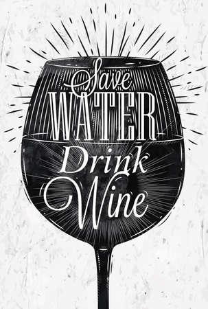 Restaurante Poster vinho de vidro na rotulação retro do estilo do vintage Salvar a água da bebida vinho em gráficos em preto e branco