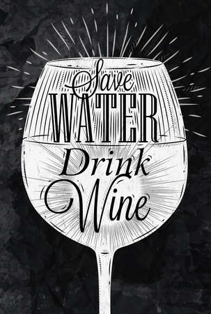 Poster wine glass restaurant in retro vintage style lettering Save water drink wine stylized drawing with chalk Ilustração