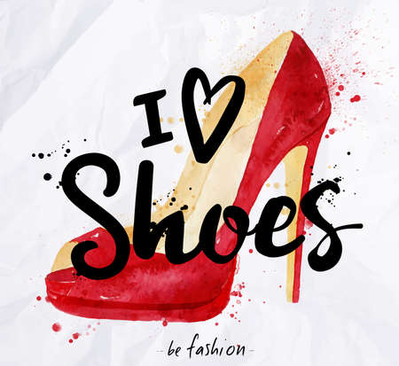 ladies shopping: Watercolor poster lettering i love shoes drawing in vintage style on crumpled paper. Illustration