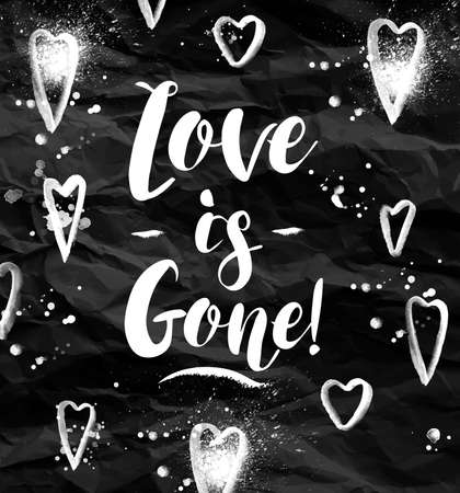 days gone by: Angry love greeting card lettering Love is gone drawing in vintage style on blackboard.