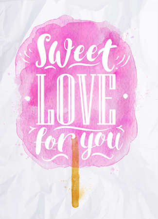 sweet food: Poster watercolor cotton candy lettering sweet love for you drawing in pink color on crumpled paper