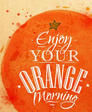ポスター水彩オレンジ レタリングは、オレンジ色の朝をお楽しみください。  イラスト・ベクター素材