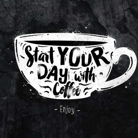 Poster cup lettering start your day with coffee drawing with chalk on the blackboard Vectores
