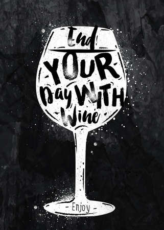 Poster glass of wine lettering end your day with wine drawing with chalk on the blackboard Illustration