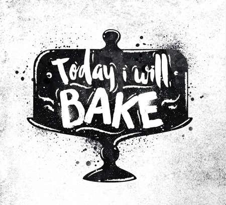 CAKE: Torta cartel de las letras Hoy voy a hornear dibujo pintura negro sobre papel sucio