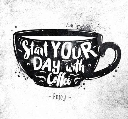 vintage badge: Poster cup lettering start your day with coffee drawing black paint on dirty paper Illustration