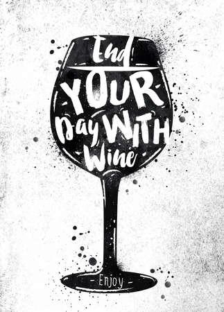 vino: Cartel vaso de vino letras terminar el día con vino dibujo pintura negro sobre papel sucio Vectores