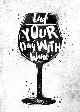 wine: Poster glass of wine lettering end your day with wine drawing black paint on dirty paper