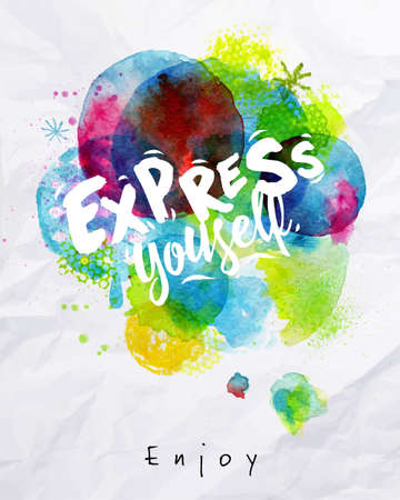 splash background: Watercolor vivid poster lettering express yourself drawing on crumpled paper