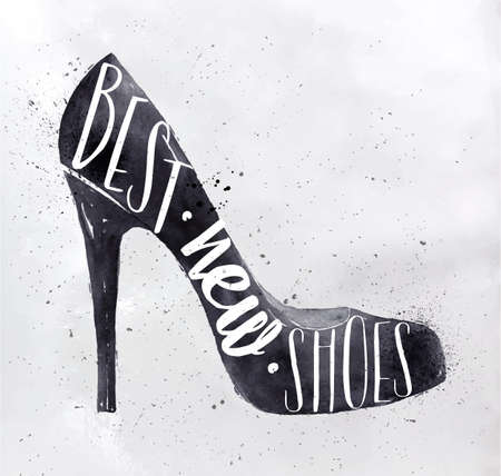 Poster women high hill shoes in retro vintage style lettering best new shoes drawing with black ink on dirty paper background