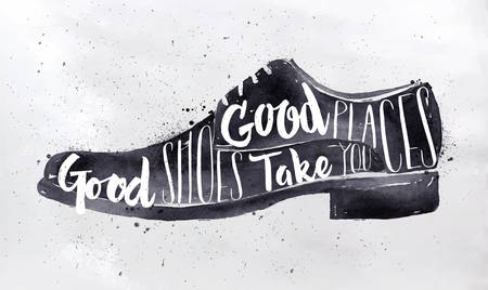 Poster men shoes in retro vintage style lettering good shoes take you to good places drawing with black ink on dirty paper background