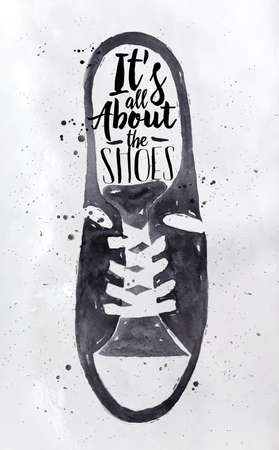 Poster men sport shoes in retro vintage style lettering its all about the shoes drawing with black ink on dirty paper background