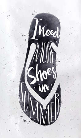 Poster flip flop in retro vintage style lettering I need more shoes in summer drawing with black ink on dirty paper background