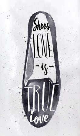 Poster modern shoes in retro vintage style lettering shoes love is true love drawing with black ink on dirty paper background