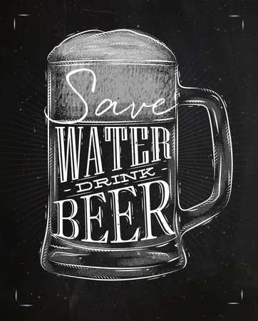 Poster beer glass lettering save water drink beer drawing in vintage style with chalk on chalkboard background