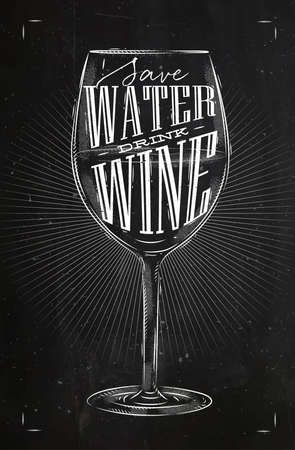Poster wine glass lettering save water drink wine drawing in vintage style with chalk on chalkboard background