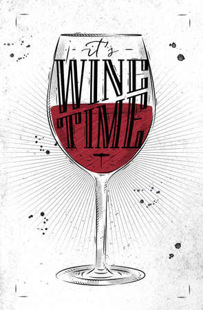 Poster wine glass lettering its wine time drawing in vintage style on dirty paper background