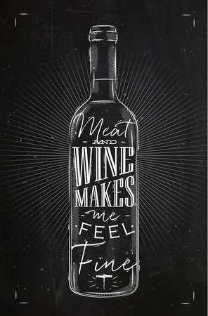Vino cartel de la carne botella de letras y el vino me hace sentir bien el dibujo en el estilo de la vendimia con tiza en el fondo pizarra Foto de archivo - 54944141