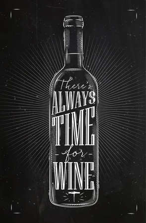 Poster wine bottle lettering there is always time for wine drawing in vintage style with chalk on chalkboard background Ilustração