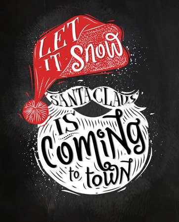 let it snow: Santa Claus poster lettering let it snow Santa Claus is coming to town drawing with chalk on chalkboard Illustration