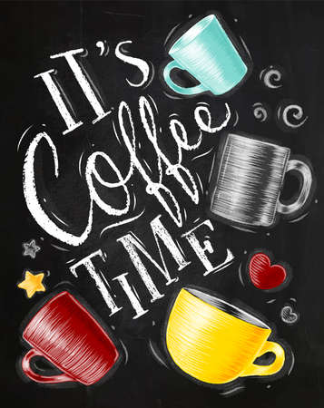 Poster with cups of coffee lettering its coffee time drawing on chalkboard background Illustration