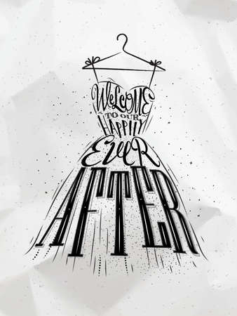 Poster wedding dress lettering welcome to our happily ever after drawing on crumbled paper background