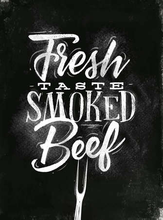 Poster lettering fresh taste smoked beef drawing in vintage style drawing with chalk on chalkboard background