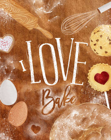 Poster bakery with illustrated cookie, egg, whisk, rolling pin, bread in vintage style lettering I love bake drawing on craft background