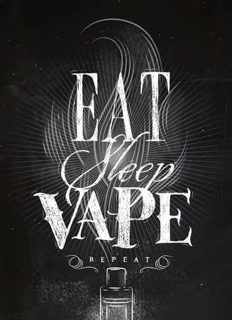 Poster with vaporizer and smoke cloud in vintage style lettering eat, sleep, vape repeat drawing with chalk on chalkboard background.
