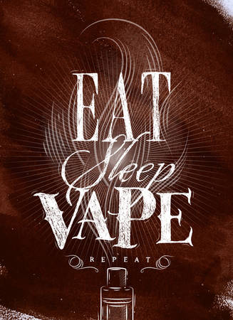 propylene: Poster with vaporizer and smoke cloud in vintage style lettering eat, sleep, vape repeat drawing on brown background.