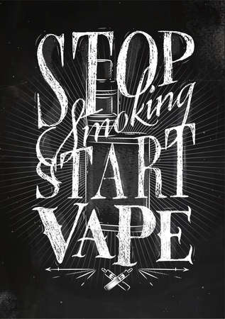 eliquid: Poster with vaporizer in vintage style lettering stop smoking start vape drawing with chalk on chalkboard background.